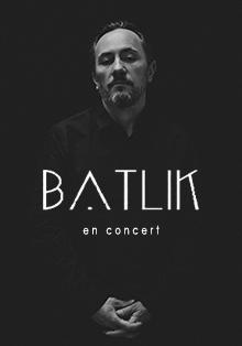 BATLIK - XI Lieux + Wafa  -  Samedi 18 nov 2017 à 21H